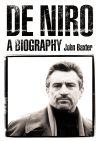 De Niro: A Biography By John Baxter