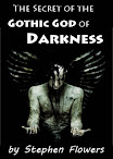 The Secret of the Gothick God of Darkness