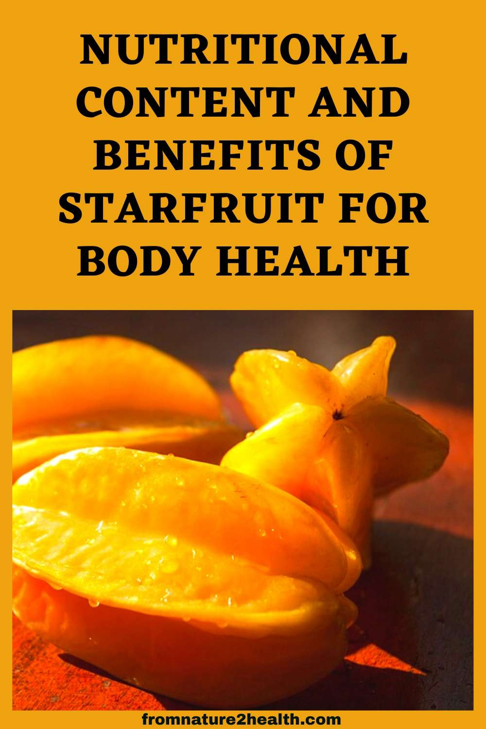 Nutritional Content and Benefits of Starfruit for Body Health