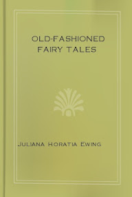 Cover of Juliana Horatia Ewing's Book Old Fashioned Fairy Tales