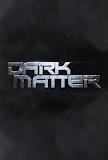 Vật Chất Bí Ẩn Season 1 - Dark Matter Season 1 poster