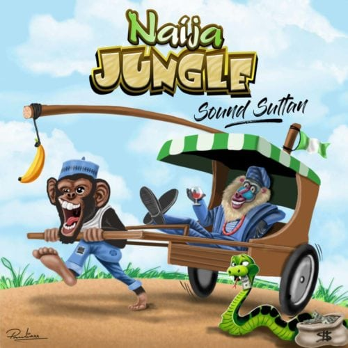 MUSIC: Sound Sultan – Naija Jungle