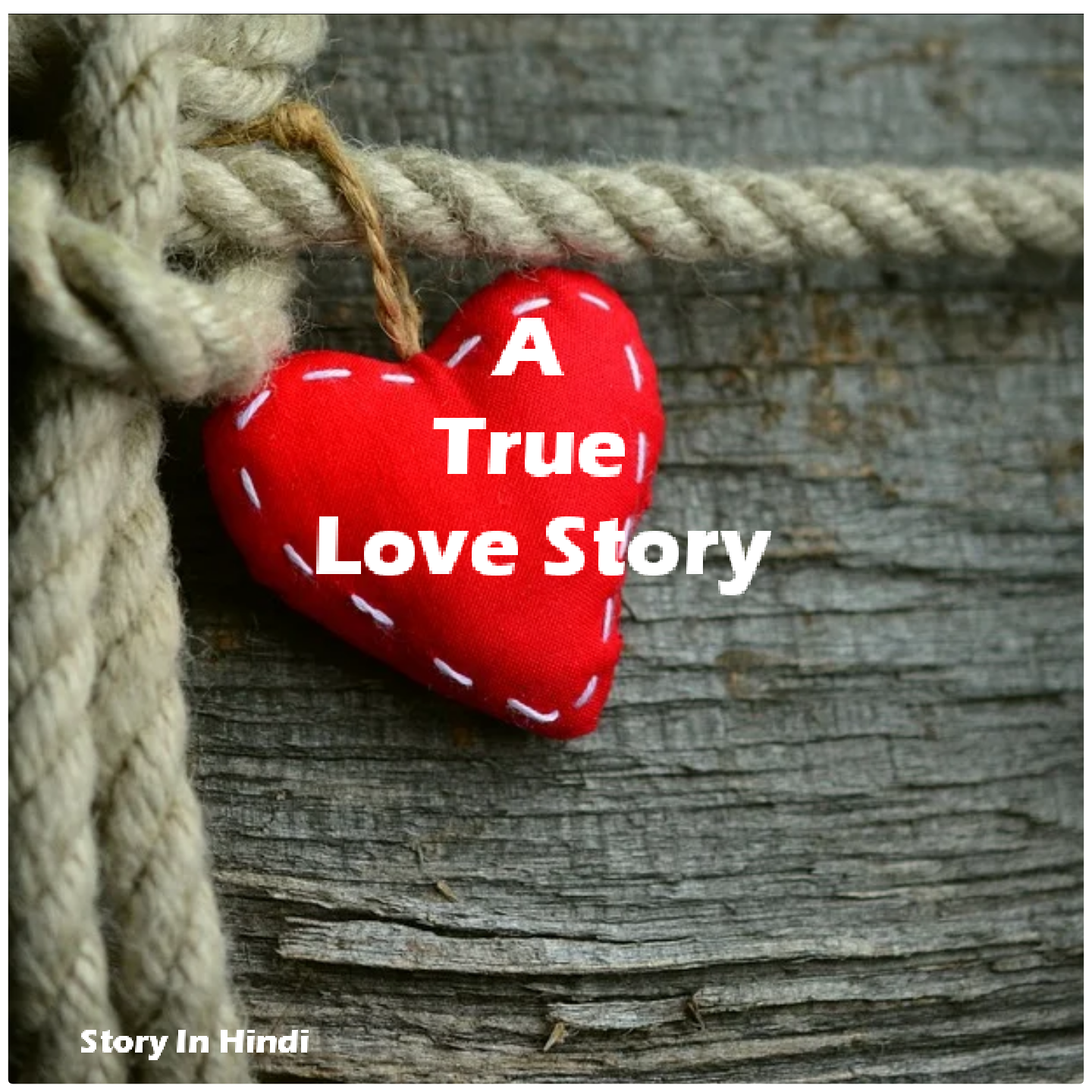 What is true love means, A true Love story