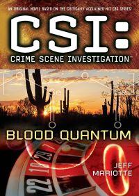 CSI: Crime Scene Investigation: Blood Quantum By Jeff Mariotte