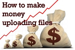 How to make money uploading files