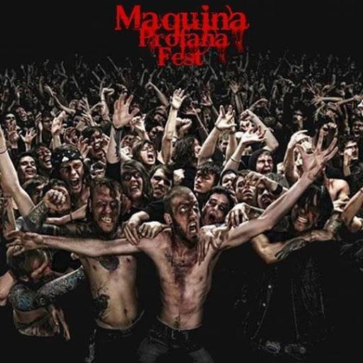 Maquina Profana Fest