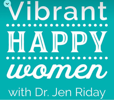 podcasts for women moms motherhood top blogger  vibrant happy women with dr jen riday