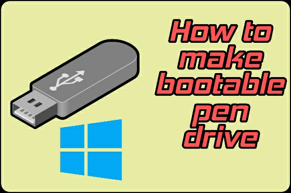 How to make bootable pen drive