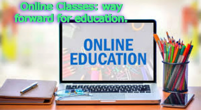 Online Classes: way forward for education.