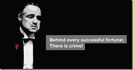 Godfather-Quotes-behind-every-successful-fortune-there-is-crime-