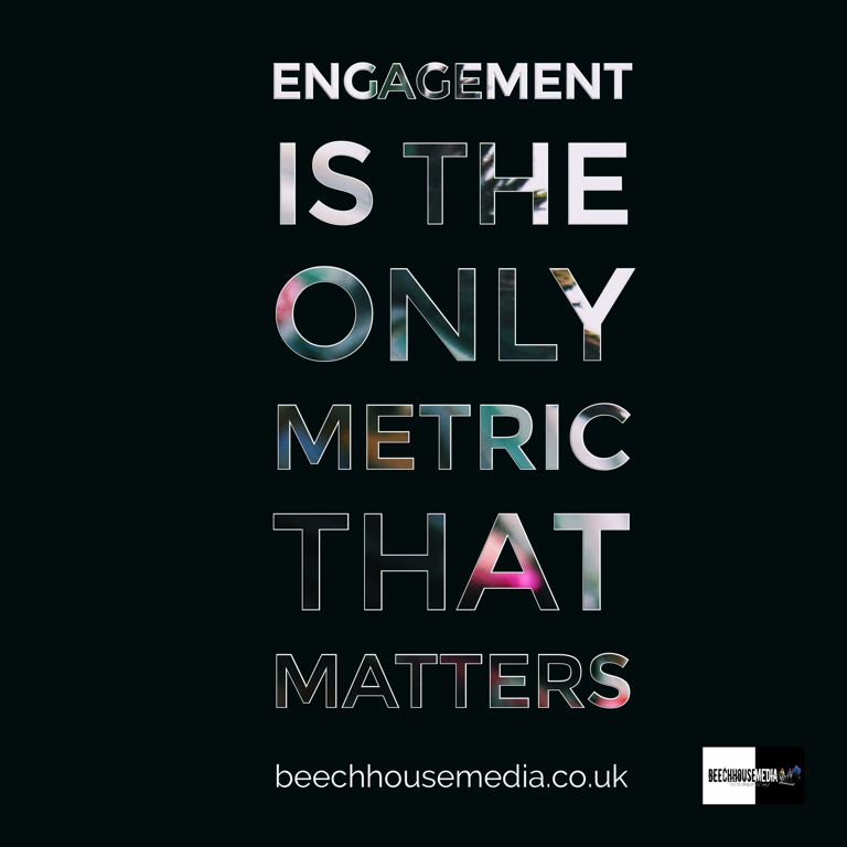 engagement is the only metric that matters
