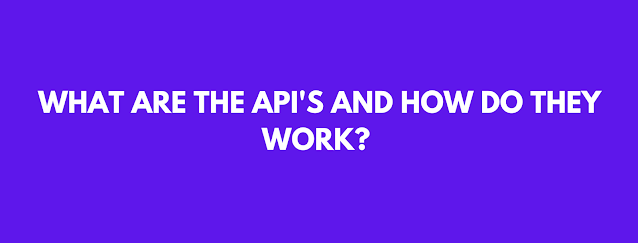 What Are API'S and How do They work?