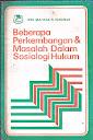 Beberapa Perkembangan & Masalah Dalam Sosiologi Hukum