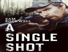 فيلم A Single Shot