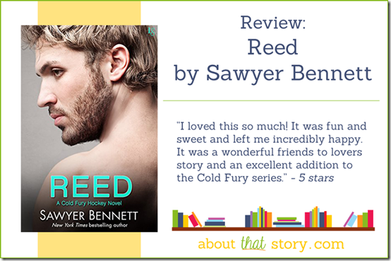 Review: Reed (Cold Fury #10) by Sawyer Bennett | About That Story