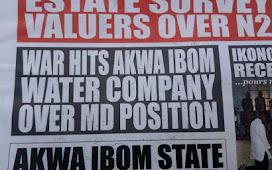 War Hits Akwa Ibom Water Company Over MD Position.