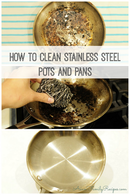 Asian Family Recipes How To Clean Stainless Steel Pots
