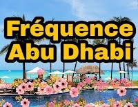 Fréquence de la chaine Abu Dhabi new sur Nilesat et Arabsat ou Badr en 2022