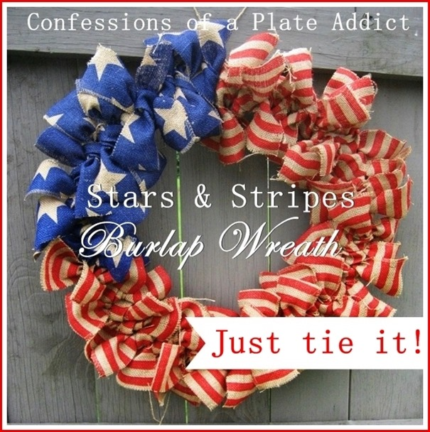 CONFESSIONS OF A PLATE ADDICT Easy Stars and Stripes Burlap Wreath...Just Tie It!