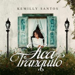 Kemilly Santos – Fica Tranquilo
