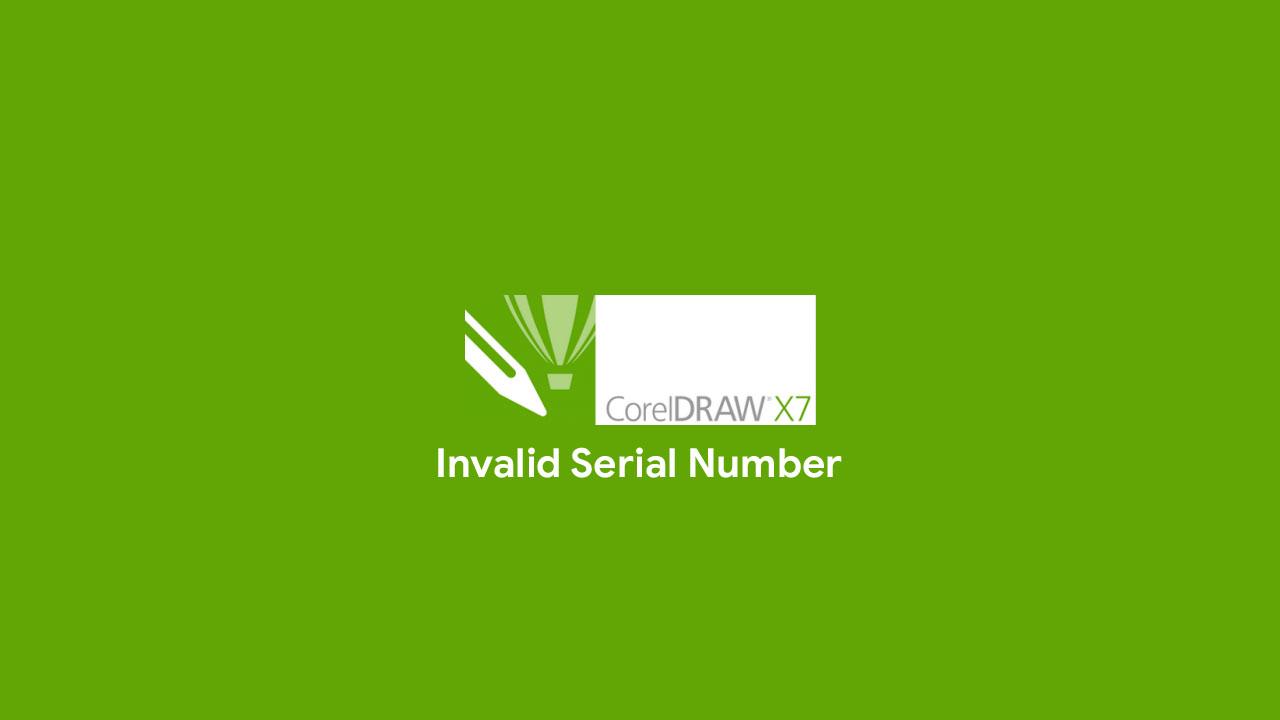 Cara mengatasi error invalid serial number Corel X7