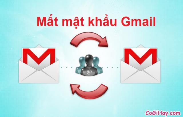 Mất mật khẩu Gmail – Nguyên nhân và cách khôi phục