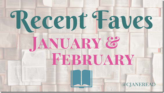 Recent Faves Jan & Feb