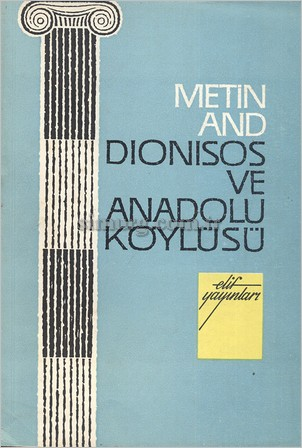 Metin And – Dionisos ve Anadolu Köylüsü