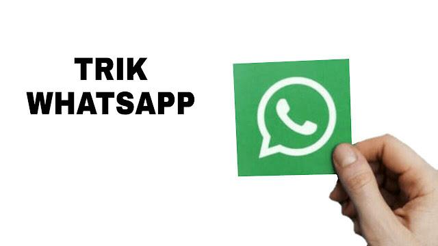 Trik Whatsapp Tersembunyi