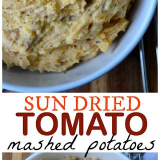 Sun Dried Tomato Mashed Potatoes.