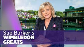 Sue Barker's Wimbledon Greats thumbnail