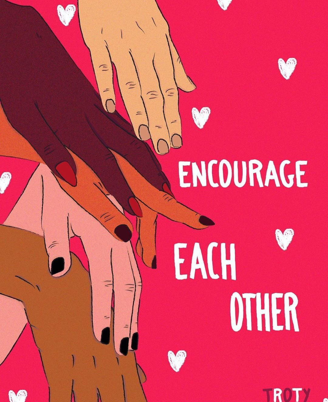 "Women's hands stacked on top of each other with the caption ""encourage each other,"" a message of empowerment."