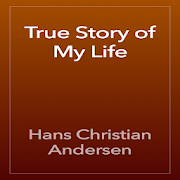 The True Story of My Life By Hans Christian A. APK