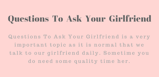 Questions to ask your girlfriend over the phone
