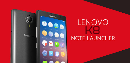 Launcher Theme Lenovo K8 Note - Apps on Google Play