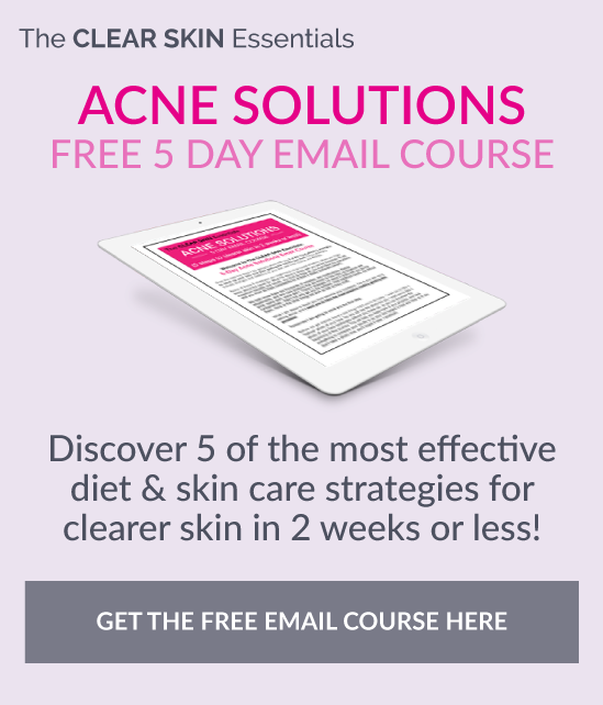 Click here to sign-up for the Acne Solutions Email Course