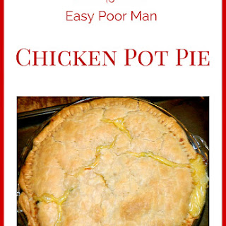 Easy Poor Man Chicken Pot Pie