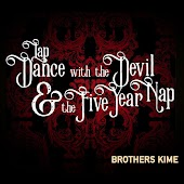 Lap Dance with the Devil & the Five Year Nap....