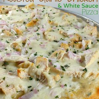 Roasted Garlic Chicken & White Sauce Pizza.