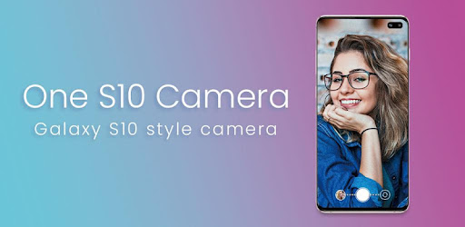 One S10 Camera - Galaxy S10 camera style - Apps on Google Play