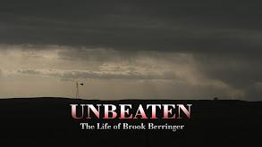 Unbeaten: The Life of Brook Berringer thumbnail
