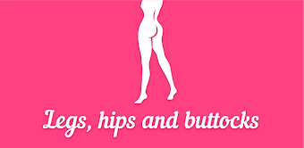 Butts, legs and hips workout