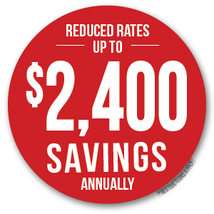 Reduced Rates + Up to $2,400 Savings Annually