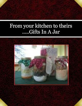 From your kitchen to theirs .....Gifts In A Jar
