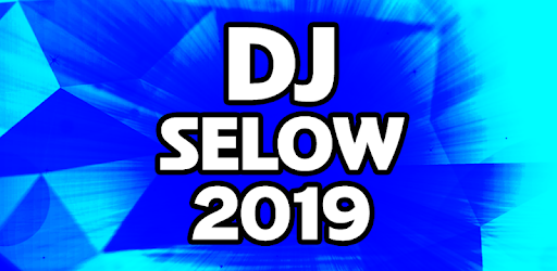 Collection of 2019 DJ Selow Music Songs Remix Full Album Mp3 Offline