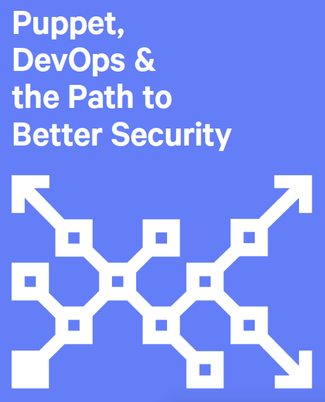 Puppet, DevOps and the Path to Better Security and Compliance with Multifaceted IT Automation
