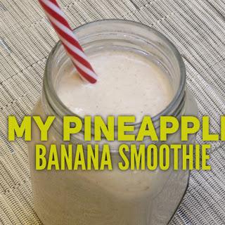 My Pineapple Banana Smoothie