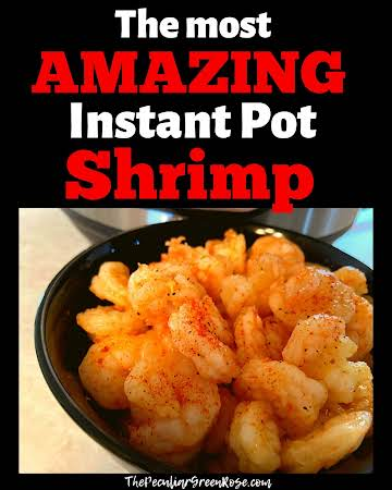 Easy Instant Pot Shrimp Recipe (3 Ingredients)