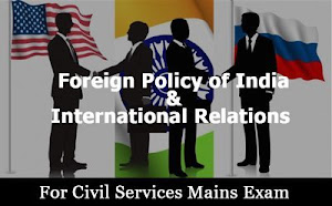 Foreign Policy of India & International Relations For UPSC Mains 2019