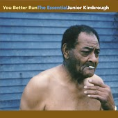You Better Run: The Essential Junior Kimbrough